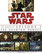 Star Wars: The Making of Episode I: The…