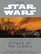 The Art of Star Wars, Episode II - Attack of…
