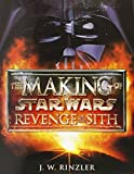 RINZLER, JONATHAN: The Making of Star Wars Revenge of the Sith