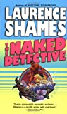 Laurence Shames: The Naked Detective