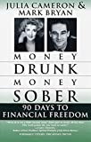 Bryan, Mark: Money Drunk, Money Sober; 90 Days to Financial Freedom