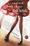 Stern, Kathryn: Another Song about the King : A Novel