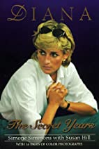 Diana: The Secret Years by Simone Simmons