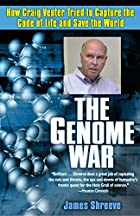 The Genome War: How Craig Venter Tried to…