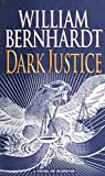 Bernhardt, William: Dark Justice (A Ben Kincaid Mystery)