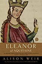 Eleanor of Aquitaine: A Life by Alison Weir