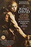 Kirsch, Jonathan: King David: The Real Life of the Man Who Rules Israel