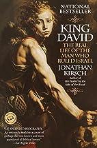 King David: The Real Life of the Man Who…