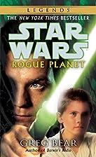Rogue Planet (Star Wars) by Greg Bear