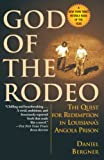 Bergner, Daniel: God of the Rodeo: The Quest for Redemption in Louisiana's Angola Prison