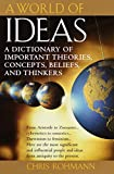 Rohmann, Chris: A World of Ideas: A Dictionary of Important Theories, Concepts, Beliefs, and Thinkers