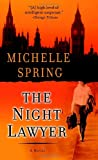 Spring, Michelle: The Night Lawyer: A Novel of Suspense