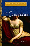 Carroll, Susan: The Courtesan