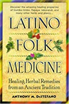 Latino Folk Medicine: Healing Herbal…
