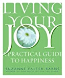 Falter-Barns, Suzanne: Living Your Joy: A Practical Guide to Happiness