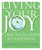 Living Your Joy: A Practical Guide to…