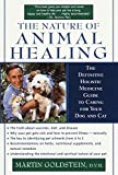 Goldstein, Martin: The Nature of Animal Healing: The Path to Your Pet's Health, Happiness, and Longevity