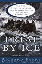 Trial by Ice: The True Story of Murder and&hellip;