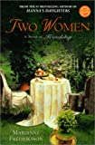 Fredriksson, Marianne: Two Women : A Novel of Friendship