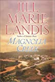 Landis, Jill Marie: Magnolia Creek