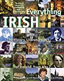 Ruckenstein, Lelia: Everything Irish: the History, Literature, Art, Music, People, and Places of Ireland, from A to Z