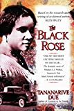 Due, Tananarive: The Black Rose: The Dramatic Story of Madam C.J. Walker, America's First Black Female Millionaire
