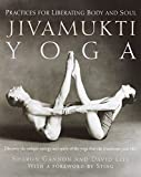 Gannon, Sharon: Jivamukti Yoga: Practices for Liberating Body and Soul