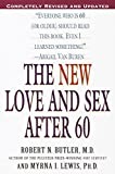 Butler, Robert N.: The New Love and Sex After 60