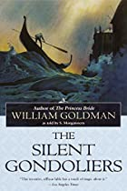 The Silent Gondoliers by William Goldman