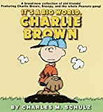 Schulz, Charles M.: It's a Big World, Charlie Brown (Peanuts)
