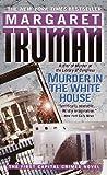Truman, Margaret: Murder in the White House (Capital Crimes)