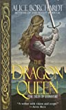 Borchardt, Alice: The Dragon Queen
