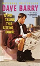 Dave Barry Is Not Taking This Sitting Down…