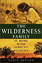 The Wilderness Family: At Home with Africa's…
