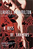 Hamilton, Laurell K: Kiss of Shadows