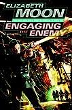 Moon, Elizabeth: Engaging the Enemy (Vatta's War)