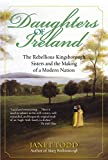 Todd, Janet: Daughters of Ireland: The Rebellious Kingsborough Sisters and the Making of a Modern Nation