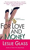 Glass, Leslie: For Love And Money: A Novel Of Stocks And Robbers