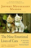 Masson, Jeffrey Moussaieff: The Nine Emotional Lives of Cats: A Journey Into the Feline Heart