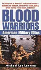 Blood Warriors: American Military Elites by…