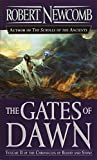 Newcomb, Robert: The Gates of Dawn (The Chronicles of Blood and Stone, Vol, 2)