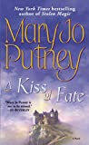 Putney, Mary Jo: A Kiss of Fate: A Novel