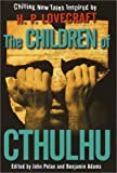 Pelan, John: The Children of Cthulhu : Chilling New Tales Inspired by H. P. Lovecraft