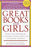 Odean, Kathleen: Great Books for Girls: More Than 600 Recommended Books for Girls Ages 3-14