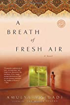 A Breath of Fresh Air by Amulya Malladi