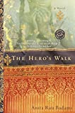 Badami, Anita Rau: The Hero&#39;s Walk: A Novel