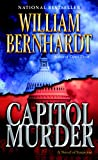 Bernhardt, William: Capitol Murder: A Novel of Suspense