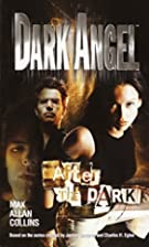 Dark Angel: After the Dark by Max Allan…