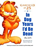 Davis, Jim: Garfield at 25: In Dog Years I'd be Dead