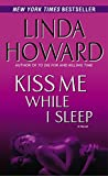 Howard, Linda: Kiss Me While I Sleep